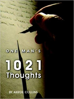 Arroe's One Man's 1021                                         Thoughts is Available At                                         Amazon.com