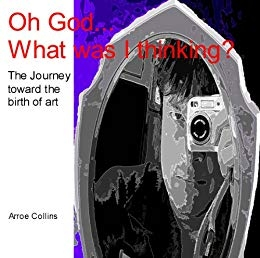 Oh God, What Was I                                         Thinking by Arroe Collins Is                                         Available at Amazon.com
